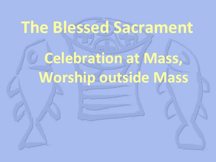 Eucharistic Adoration - History And Etiquette