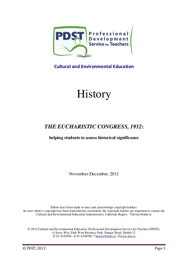 © PDST, 2012 Page 1 Cultural and Environmental Education History THE EUCHARISTIC CONGRESS, 1932: helping students to asses...