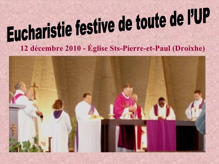 Eucharistie festive de toute de l'UP 12 décembre 2010 - Église Sts-Pierre-et-Paul (Droixhe)