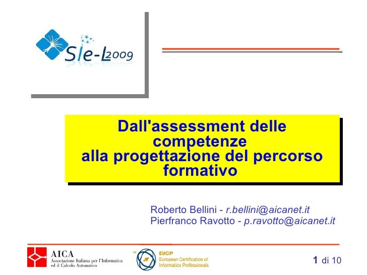 Dall'assessment delle competenze  alla progettazione del percorso formativo   Roberto Bellini -  [email_address] Pierfranc...