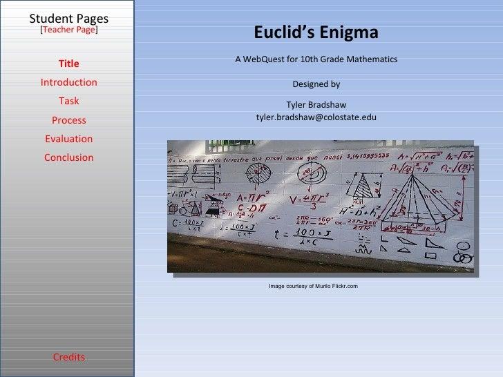 Euclid's Enigma Student Pages Title Introduction Task Process Evaluation Conclusion Credits [ Teacher Page ] A WebQuest fo...