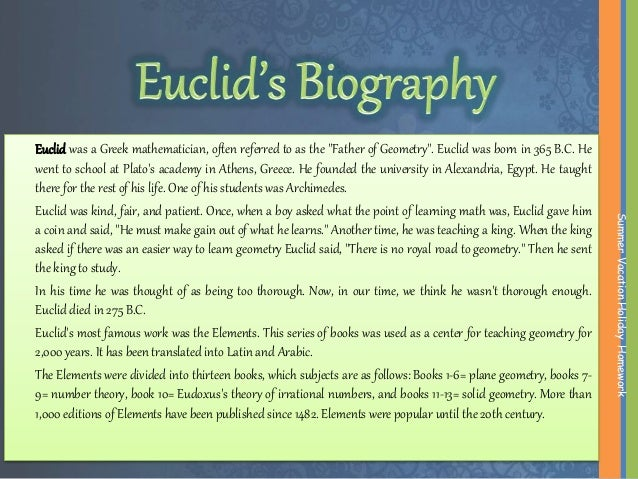a biography of euclid the father of geometry from ancient greece 1248), recorded that euclid's father was naucrates and his grandfather was  zenarchus, that he was a greek, born in tyre and lived in damascus but there is  no.