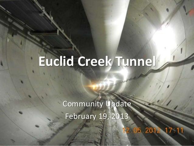 Euclid Creek Tunnel   Community Update    February 19, 2013                        euclidcreek.blogspot.com