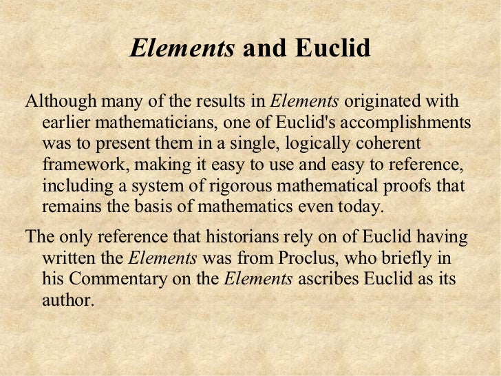 a biography of mathematician euclid Euclid was an ancient greek mathematician from alexandria who is best known for his major work, elements although little is known about euclid the man, he taught in.