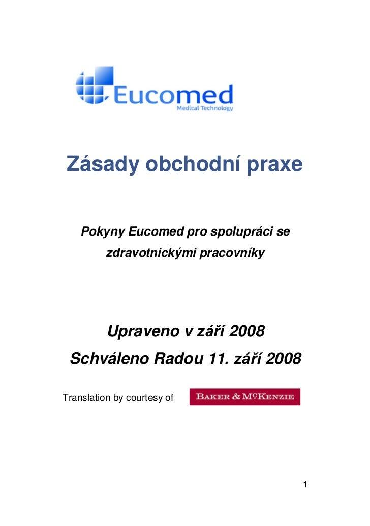 Zásady obchodní praxe    Pokyny Eucomed pro spolupráci se          zdravotnickými pracovníky          Upraveno v září 2008...