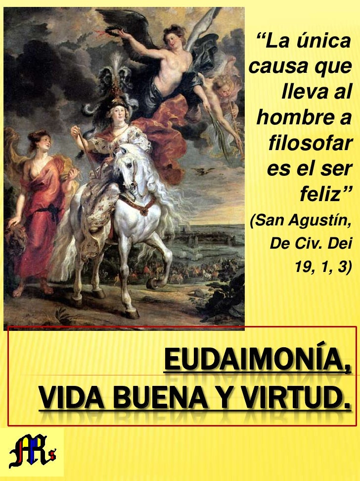 """""""La única causa que lleva al hombre a filosofar es el ser feliz""""<br />(San Agustín, <br />De Civ. Dei <br />19, 1, 3)<br /..."""