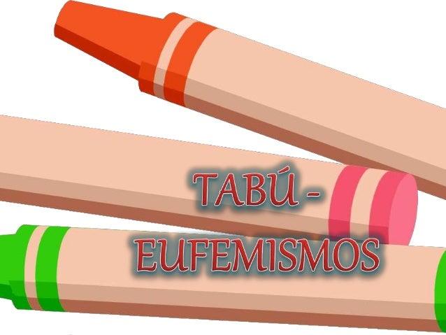 Objetivo general Identificar las situaciones en las los docentes utilizan con mas frecuencias Los eufemismos Objetivos Esp...