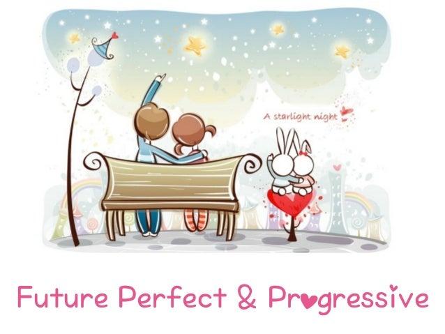 Future Perfect & Progressive