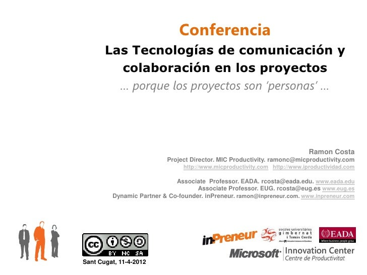 Conferencia       Las Tecnologías de comunicación y         colaboración en los proyectos         … porque los proyectos s...
