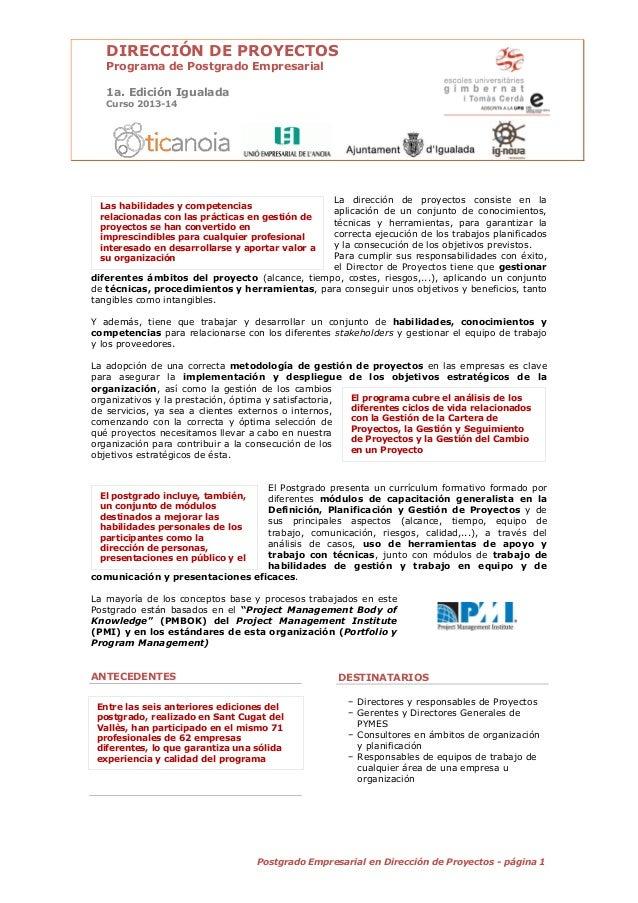 DIRECCIÓN DE PROYECTOS Programa de Postgrado Empresarial 1a. Edición Igualada Curso 2013-14  La dirección de proyectos con...
