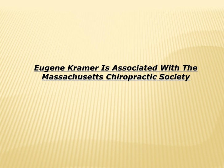 Eugene kramer is associated with the massachusetts chiropractic society