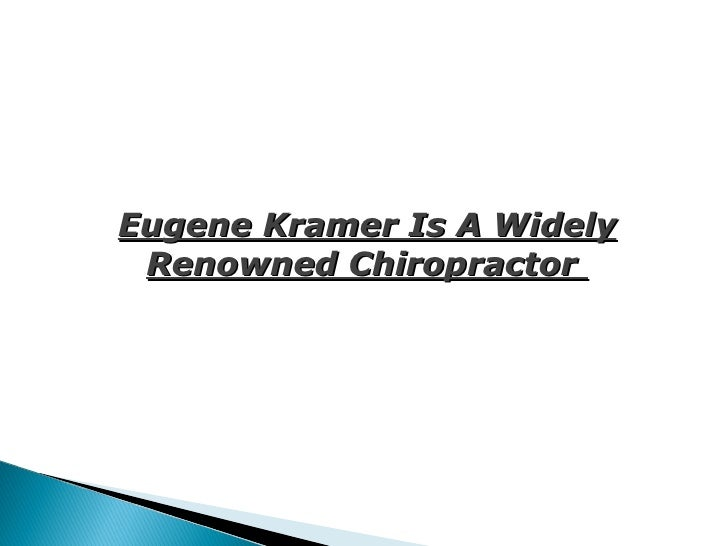 Eugene Kramer Is A Widely Renowned Chiropractor