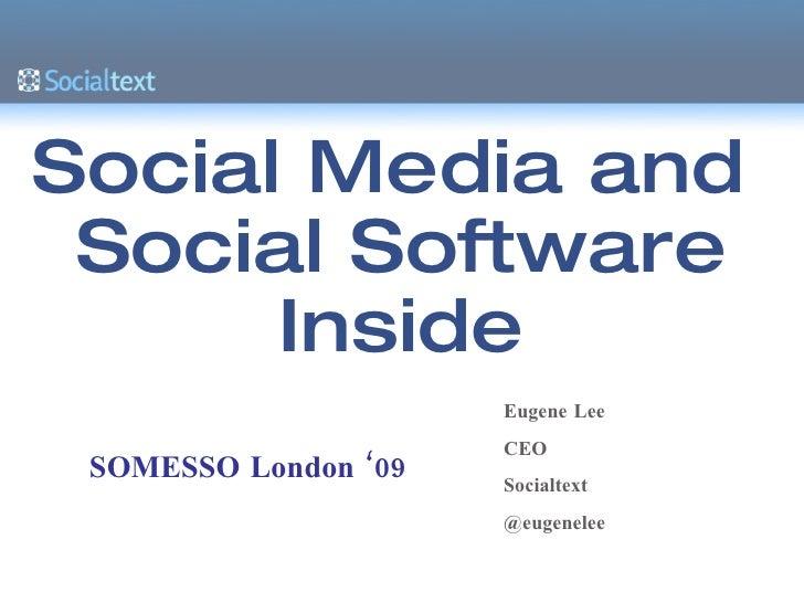 Social Media and  Social Software Inside Eugene Lee CEO Socialtext @eugenelee SOMESSO London '09
