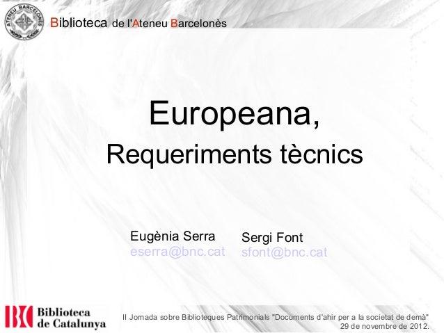 Biblioteca de lAteneu Barcelonès                    Europeana,          Requeriments tècnics               Eugènia Serra  ...