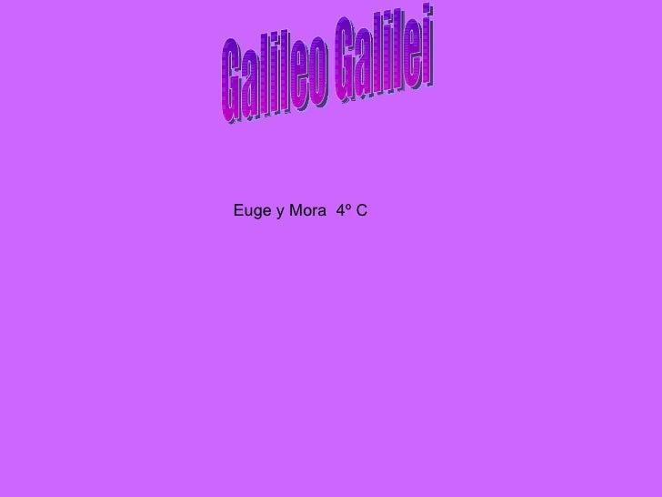 Galileo Galilei Euge y Mora  4º C