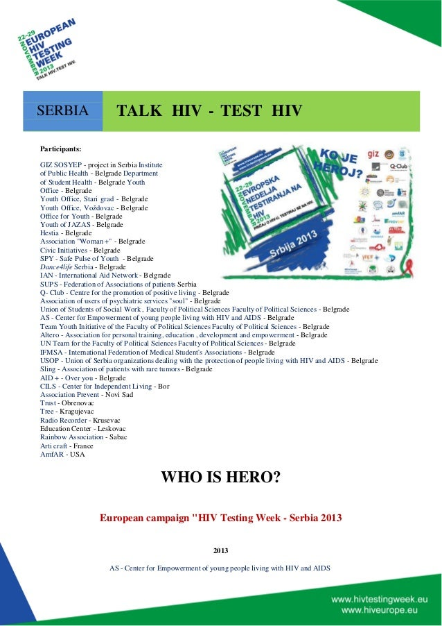 2013  AS - Center for Empowerment of young people living with HIV and AIDS  SERBIA TALK HIV - TEST HIV  Participants:  GIZ...