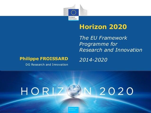 Horizon 2020                                                The EU Framework                                              ...