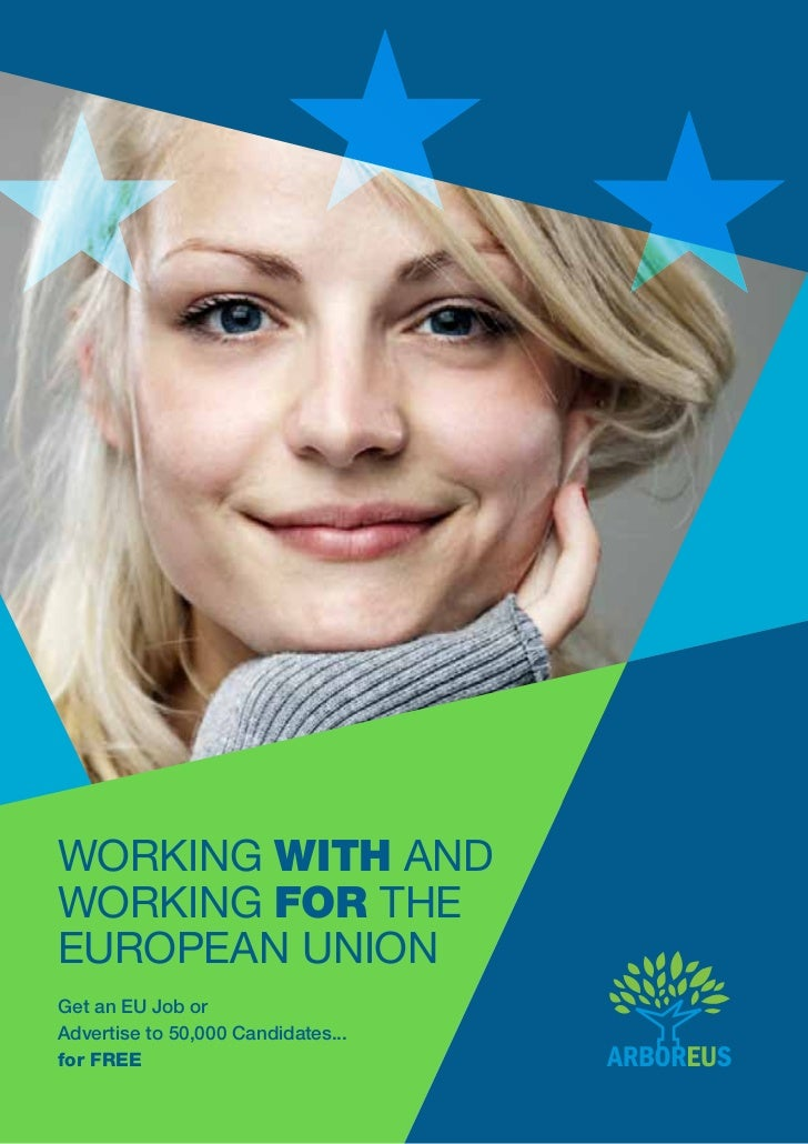 WOrking with AndWOrking for THeeurOPeAn uniOnGet an EU Job orAdvertise to 50,000 Candidates...for FREE