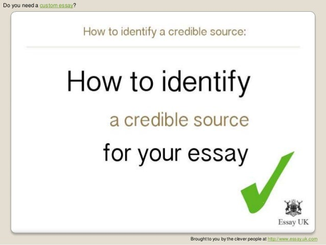 credibility essay The sometimes anonymous nature of bloggers makes it hard to judge the credibility of a blog this section will equip you with the know-how.