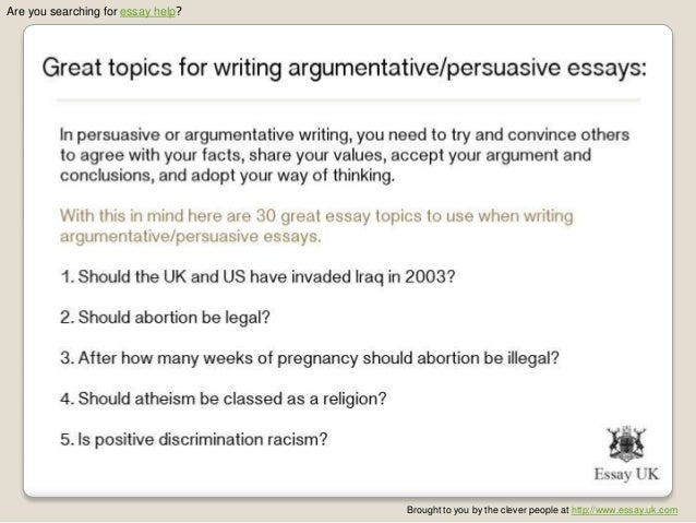 Persuasive essay topics please help!?