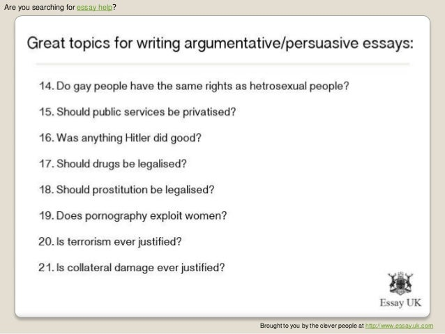 topics to write about argumentative essay Writing an argumentative essay is much more complex when you have to write on hard or controversial topics essayhub created a guide to help you.