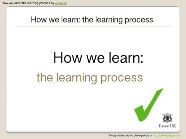 How we learn: the learning process