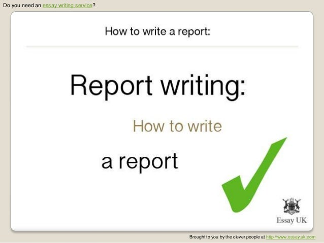 I need to get someone to write a report