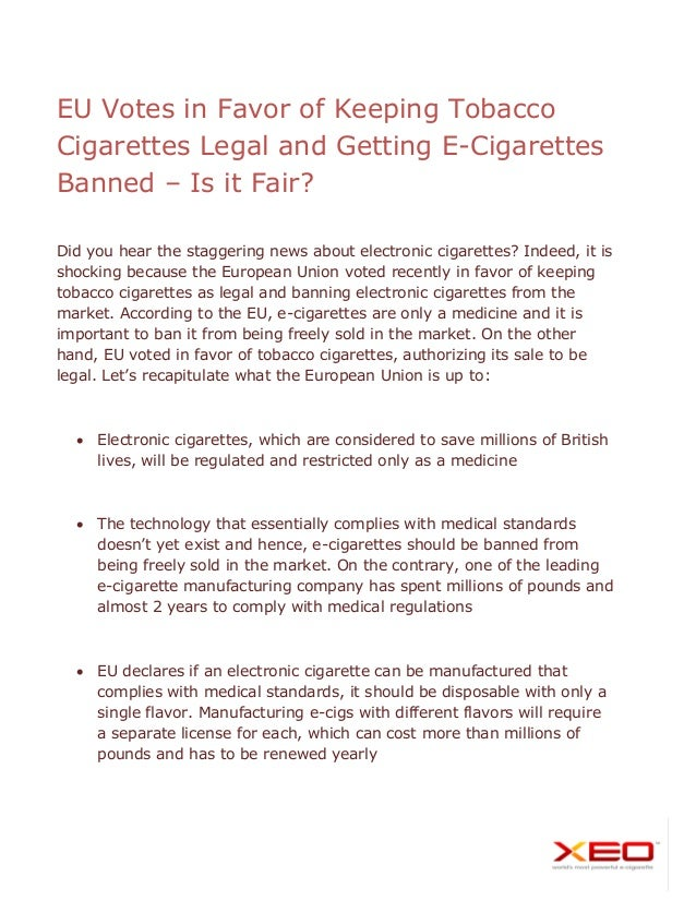 EU Votes in Favor of Keeping Tobacco Cigarettes Legal and Getting E-Cigarettes Banned – Is it Fair? Did you hear the stagg...