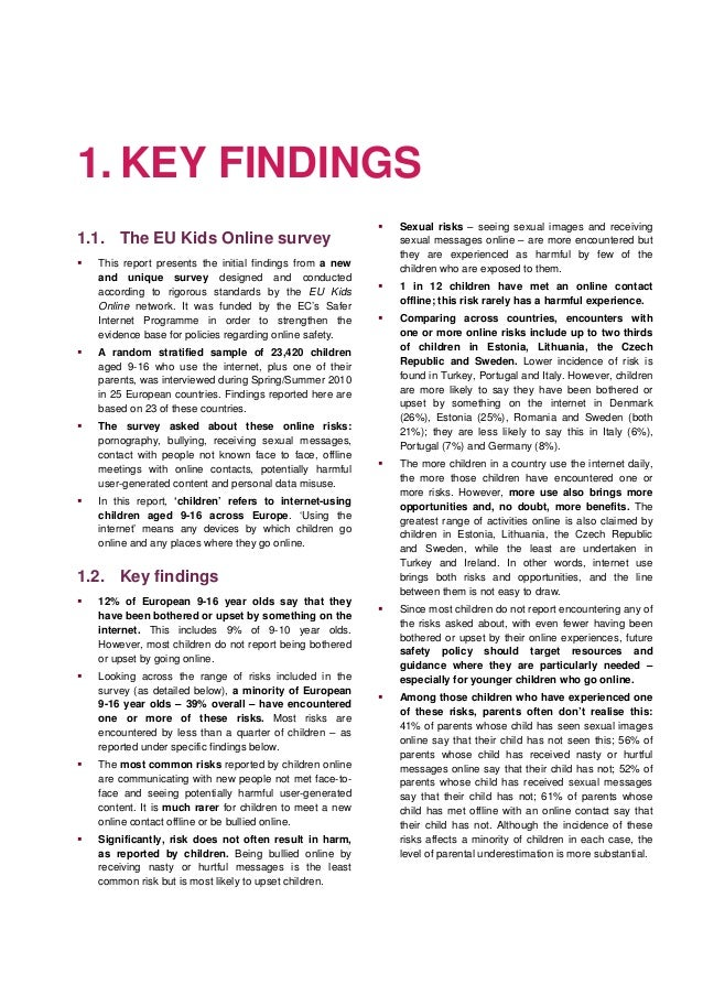 1. KEY FINDINGS 1.1. The EU Kids Online survey This report presents the initial findings from a new and unique survey desi...