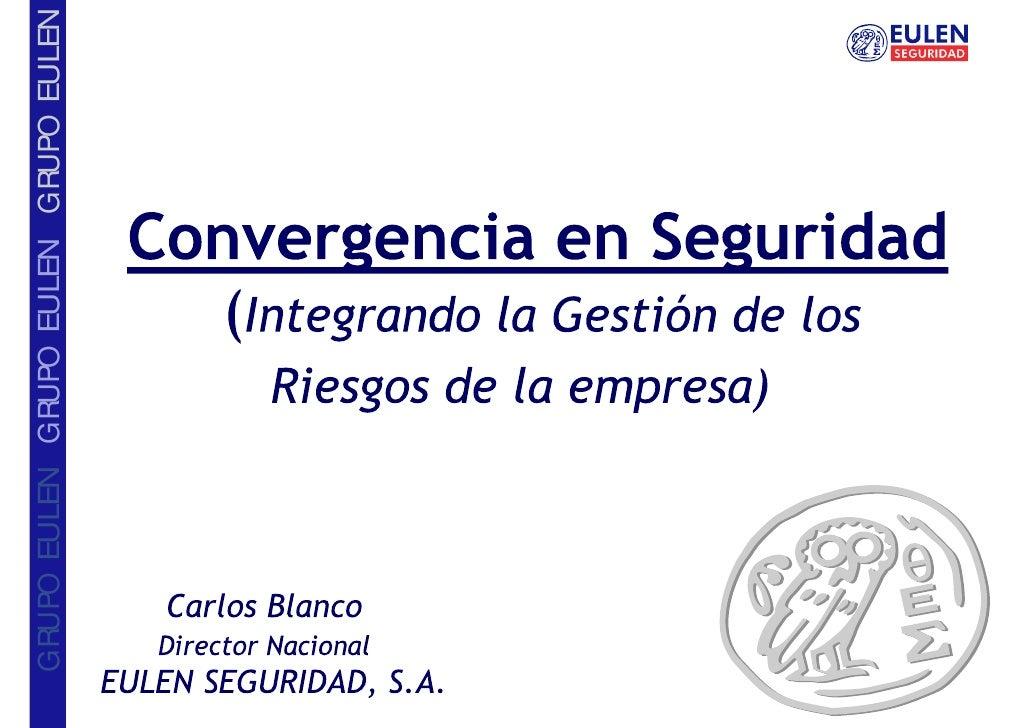 Convergencia en Seguridad - Integrando la gestión de riesgos de la empresa