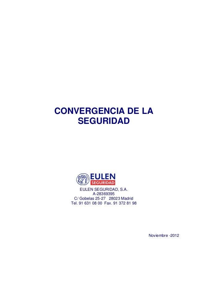 CONVERGENCIA DE LA    SEGURIDAD        EULEN SEGURIDAD, S.A.               A-28369395    C/ Gobelas 25-27 28023 Madrid   T...
