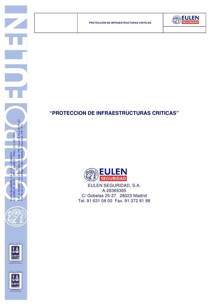 """PROTECCIÓN DE INFRAESTRUCTURAS CRITICAS""""PROTECCION DE INFRAESTRUCTURAS CRITICAS""""              EULEN SEGURIDAD, S.A.       ..."""