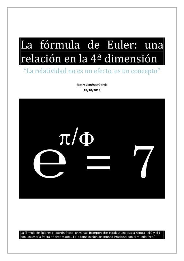 """La fórmula de Euler: una relación en la 4ª dimensión """"La relatividad no es un efecto, es un concepto"""" Ricard Jiménez Garcí..."""