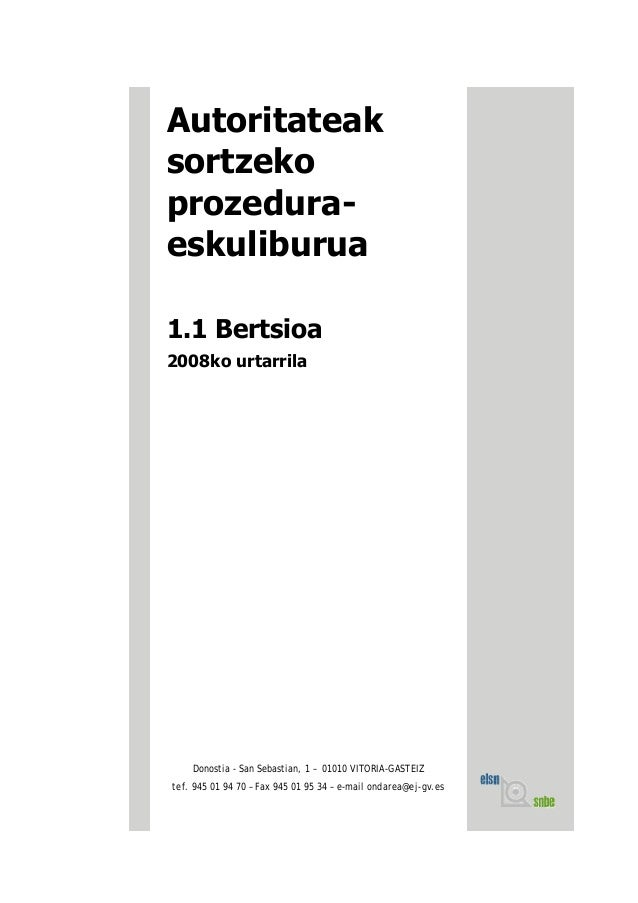 Autoritateak sortzeko prozedura- eskuliburua 1.1 Bertsioa 2008ko urtarrila Donostia - San Sebastian, 1 – 01010 VITORIA-GAS...