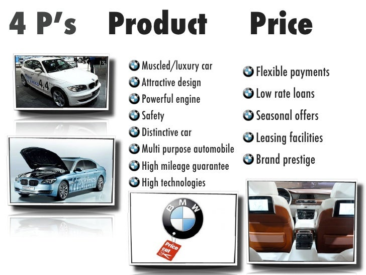 marketing mix for bmw Bmw's 7ps of marketing consists of product, place, price, promotion, process, people and physical evidence elements of the marketing mix product bmw group is.