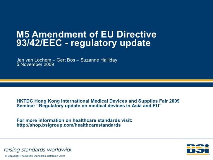 EU Medical Devices Directive M5 Amendment 93 42 EEC Regulatory Update - BSI British Standards presentation