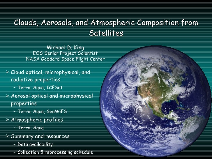 Clouds, Aerosols, and Atmospheric Composition from Satellites <ul><li>Cloud optical, microphysical, and radiative properti...