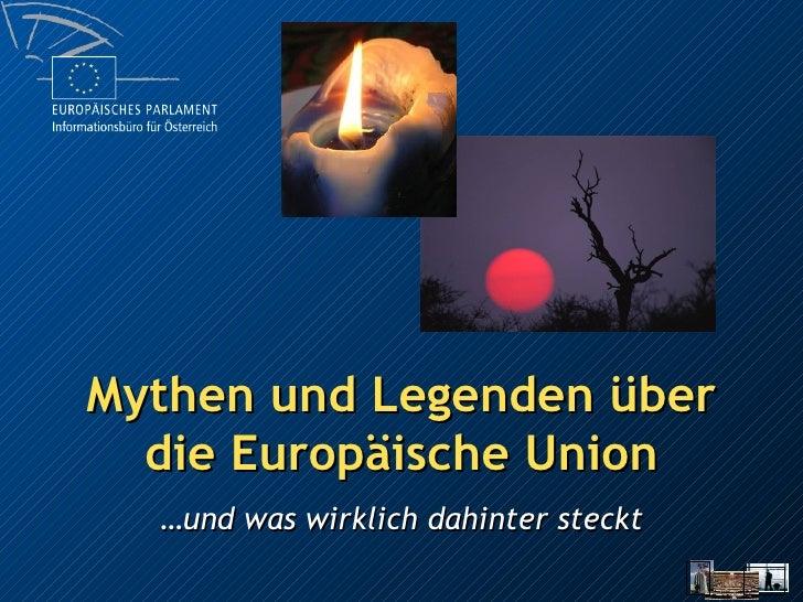 Mythen und Legenden über die Europäische Union … und was wirklich dahinter steckt
