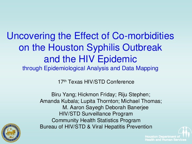 Uncovering the Effect of Co-morbidities   on the Houston Syphilis Outbreak         and the HIV Epidemic    through Epidemi...