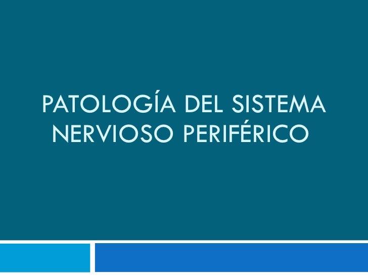 PATOLOGÍA DEL SISTEMA NERVIOSO PERIFÉRICO