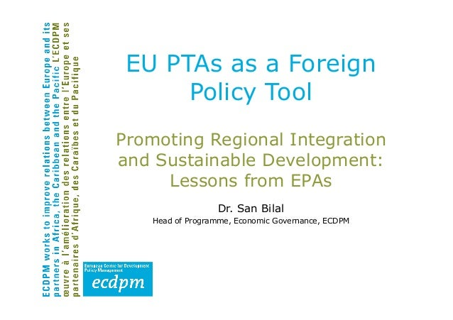 EU PTAs as as a foreign policy tool: Promoting Regional Integration and Sustainable Development: Lessons from EPAs