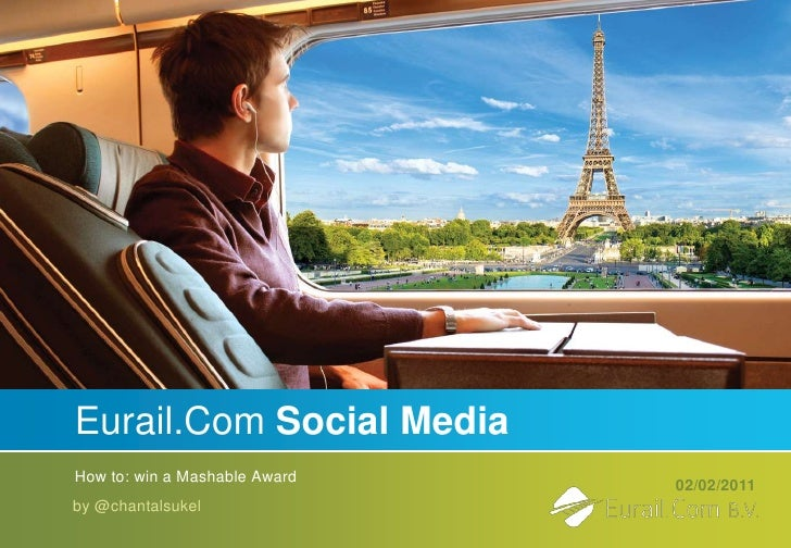 Eurail.ComSocial Media<br />How to: win a Mashable Award<br />02/02/2011<br />by @chantalsukel<br />