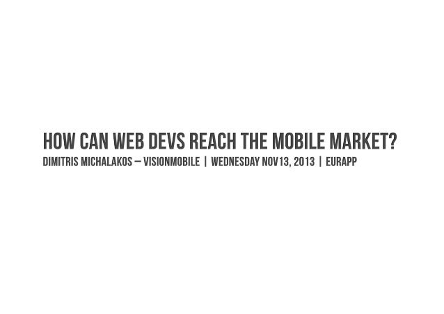 1. INtrODUCTION, WHO AM I, bla bla bla 2. ROUTES TO MARKET 3. UNDERLYING TECHNOLOGIES + TOOLS 4. HTML5 VS NATIVE (things t...