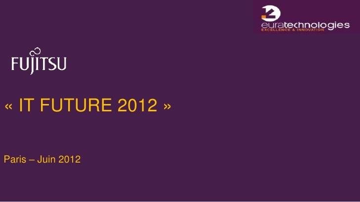« IT FUTURE 2012 »Paris – Juin 2012