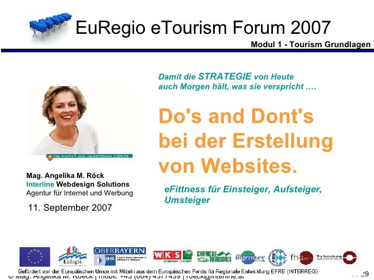 Modul 1 - Tourism Grundlagen EuRegio eTourism Forum 2007 Damit die  STRATEGIE  von Heute auch Morgen hält, w as sie verspr...
