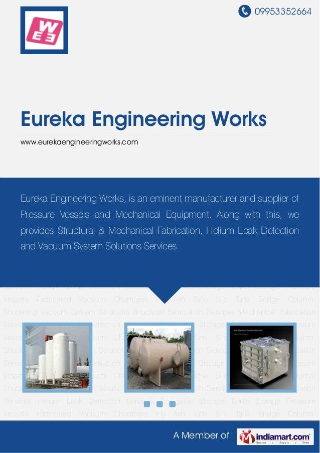 09953352664A Member ofEureka Engineering Workswww.eurekaengineeringworks.comCryogenic Storage Tanks Storage Pressure Vesse...