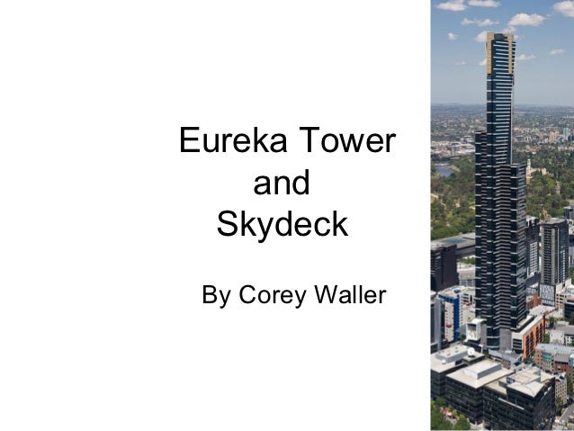 Eureka Tower    and  Skydeck By Corey Waller
