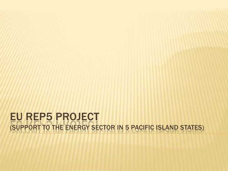 EU rep5 project(support to the energy sector in 5 pacific island states)<br />