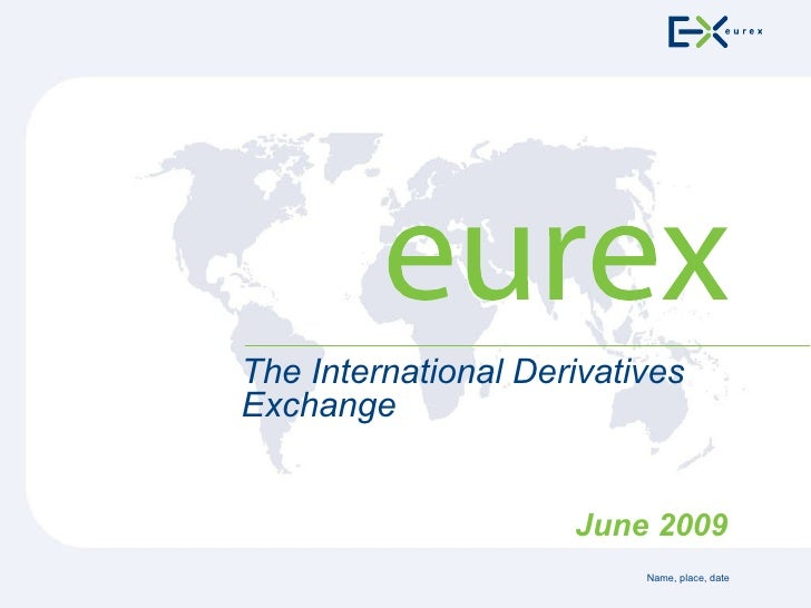 Eurex Company Presentation Product Overview 08.09