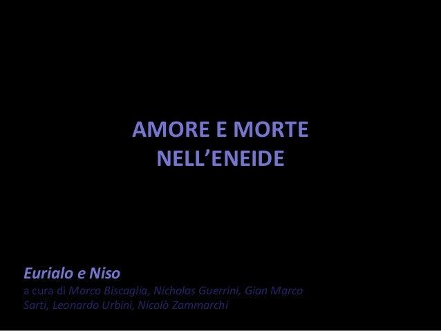Eurialo e Niso a cura di Marco Biscaglia, Nicholas Guerrini, Gian Marco Sarti, Leonardo Urbini, Nicolò Zammarchi AMORE E M...